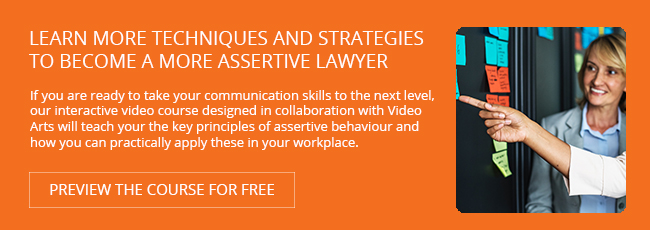 LEARN MORE TECHNIQUES AND STRATEGIES TO BECOME A MORE ASSERTIVE LAWYER